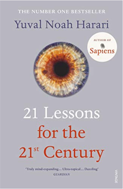 Review – 21 Lessons for the 21st century – by Yuval Noah Harari